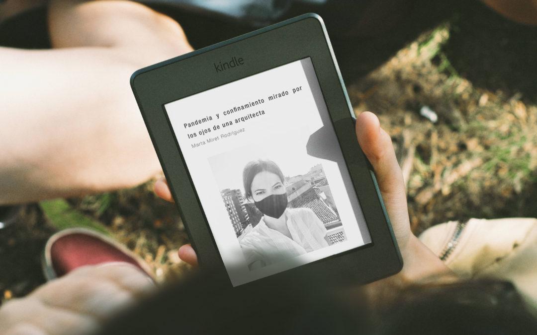 """""""Pandemia y confinamiento mirado por los ojos de una arquitecta"""" disponible en formato eBook."""